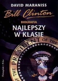 Okładka książki Najlepszy w klasie. Biografia Billa Clintona