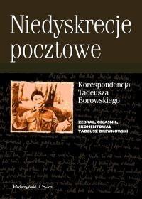 Okładka książki Niedyskrecje pocztowe. Korespondencja Tadeusza Borowskiego