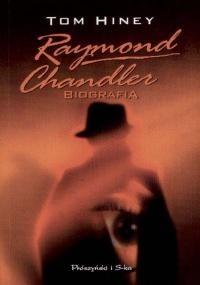 Okładka książki Raymond Chandler. Biografia