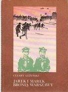 Okładka książki Jarek i Marek bronią Warszawy
