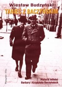 Okładka książki Taniec z Baczyńskim. Historia miłości Barbary i Krzysztofa Baczyńskich