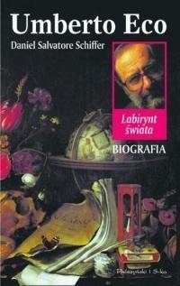 Okładka książki Umberto Eco. Labirynt świata. Biografia