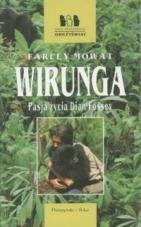 Okładka książki Wirunga. Pasja życia Dian Fossey