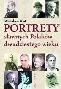 Okładka książki Portrety sławnych Polaków dwudziestego wieku