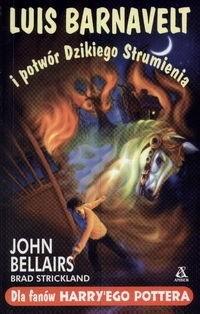 Okładka książki Luis Barnavelt i potwór Dzikiego Strumienia