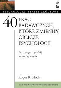 Okładka książki 40 prac badawczych, które zmieniły oblicze psychologii