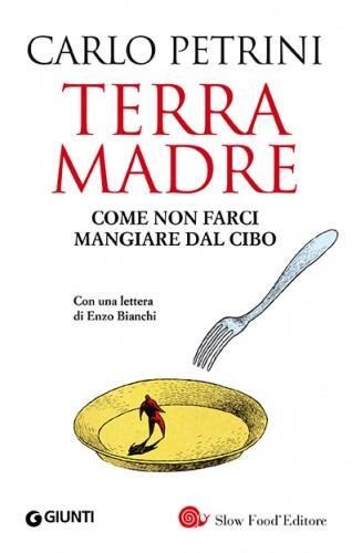 Okładka książki Terra Madre. Come non farci mangiare dal cibo.