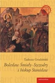 Okładka książki Bolesław Śmiały-Szczodry i biskup Stanisław. Dzieje konfliktu