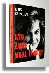 Okładka książki Kto zabił moją córkę?