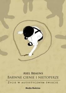 Okładka książki Barwne cienie i nietoperze. Życie w autystycznym świecie
