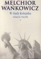 W ślady Kolumba T. I Atlantyk - Pacyfik