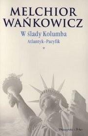 Okładka książki W ślady Kolumba (*). Atlantyk - Pacyfik