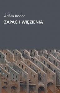 Okładka książki Zapach więzienia. Odpowiedzi na pytania Zsofii Balla