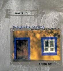 Okładka książki Fotografia barwna. Kompozycja i harmonia