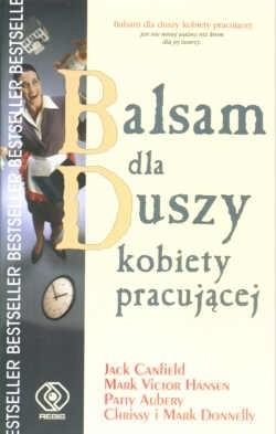 Okładka książki Balsam dla duszy kobiety pracującej