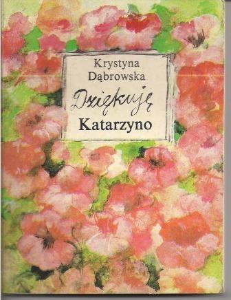 Okładka książki Dziękuję Katarzyno
