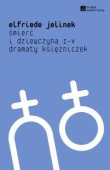 Okładka książki Śmierć i dziewczyna I-V. Dramaty księżniczek