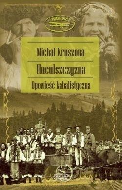 Okładka książki Huculszczyzna. Opowieść kabalistyczna