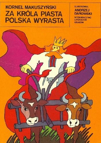 Okładka książki Za króla Piasta Polska wyrasta