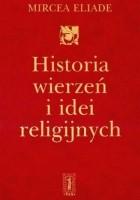 Historia wierzeń i idei religijnych, t. 1