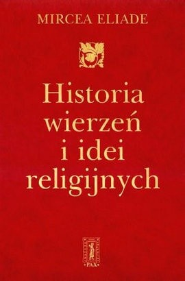 Okładka książki Historia wierzeń i idei religijnych, t. 1