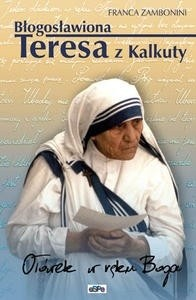 Okładka książki Błogosławiona Teresa z Kalkuty. Ołówek w ręku Boga