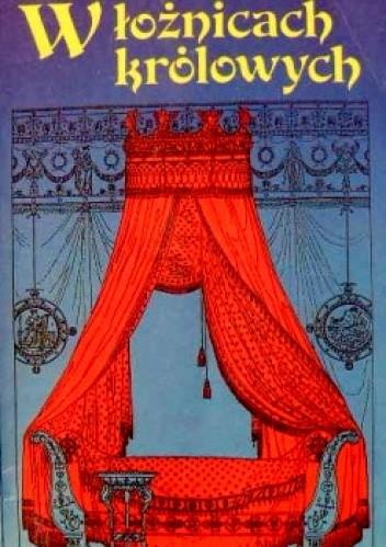 Okładka książki W łożnicach królowych