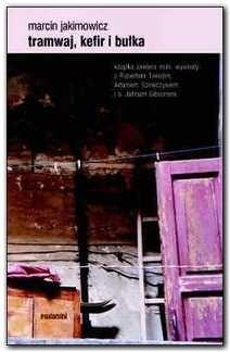 Okładka książki Tramwaj, kefir i bułka