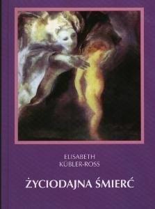 Okładka książki Życiodajna śmierć. O życiu, śmierci i życiu po śmierci.
