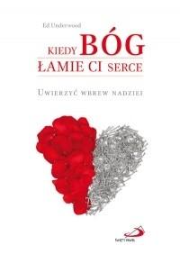 Okładka książki Kiedy Bóg łamie Ci serce