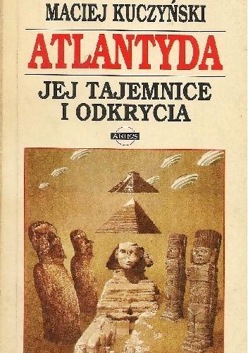 Okładka książki Atlantyda. Jej tajemnice i odkrycia