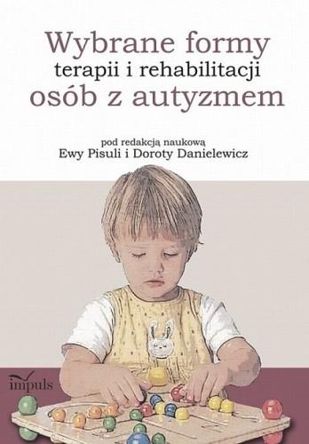 Okładka książki Wybrane formy terapii i rehabilitacji osób z autyzmem