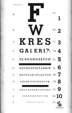 Okładka książki Galeria dla dorosłych.  Ostre spojrzenie na początkujących polskich twórców. Abecadło każdego szanującego się debiutanta