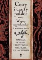 Czary i czarty polskie oraz Wypisy czarnoksięskie i Czarna msza