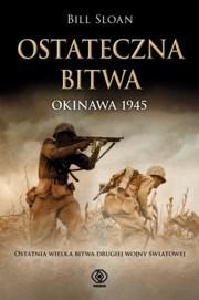 Okładka książki Ostateczna bitwa. Okinawa 1945