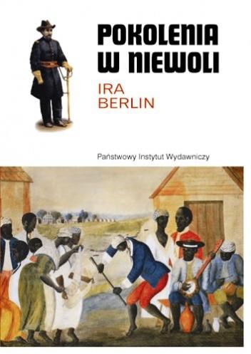 Okładka książki Pokolenia w niewoli. Historia niewolnictwa w Ameryce Północnej