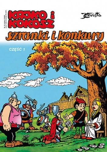 Okładka książki Kajko i Kokosz. Szranki i konkury cz. 1