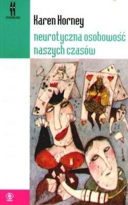 Okładka książki Neurotyczna osobowość naszych czasów