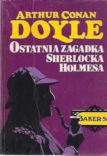 Okładka książki Ostatnia zagadka Sherlocka Holmesa