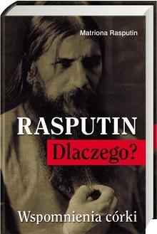 Okładka książki Rasputin. Dlaczego? Wspomnienia córki