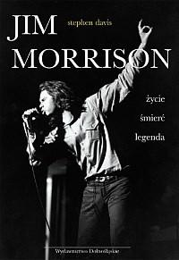 Okładka książki Jim Morrison. Życie, śmierć, legenda