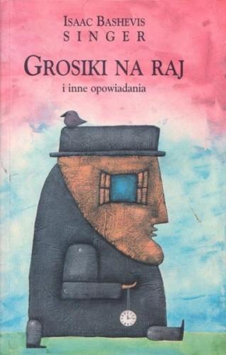 Okładka książki Grosiki na raj i inne opowiadania