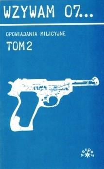 Okładka książki Wzywam 07. Opowiadania milicyjne 2