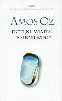 Okładka książki Dotknij wiatru, dotknij wody