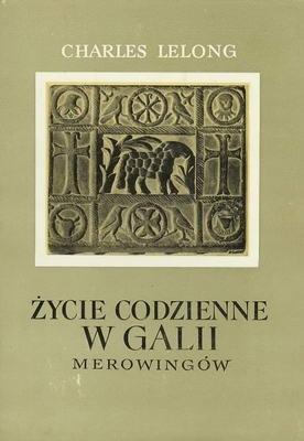 Okładka książki Życie codzienne w Galii Merowingów