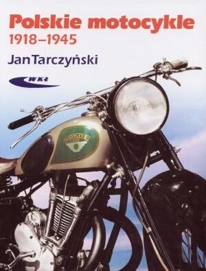 Okładka książki Polskie motocykle 1918-1945