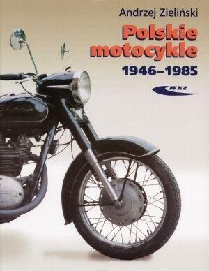 Okładka książki Polskie motocykle 1946-1985