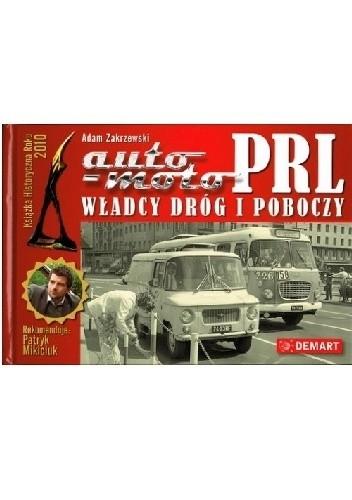 Okładka książki Auto-Moto PRL Władcy dróg i poboczy