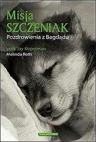 Okładka książki Misja szczeniak. Pozdrowienia z Bagdadu