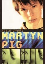 Martyn Pig - Kevin Brooks